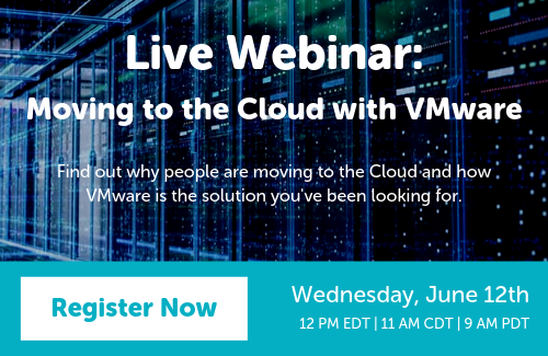 Register Today - Live Webinar: Register Today - Live Webinar: Moving to the Cloud with VMware
